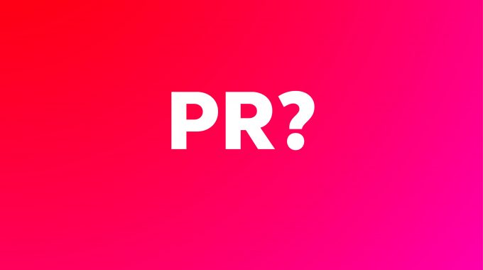 What Is PR? – The Date Theory