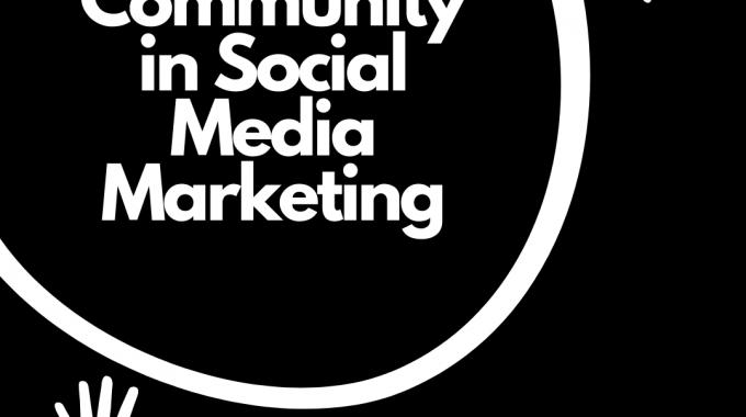 Community In Social Media Marketing