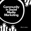 But What Has Community Got To Do With Social Media?